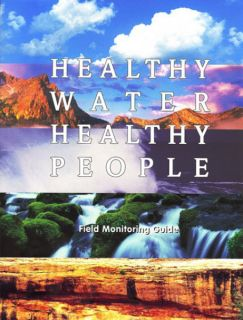 Healthy Water Healthy People: Field Monitoring Guide