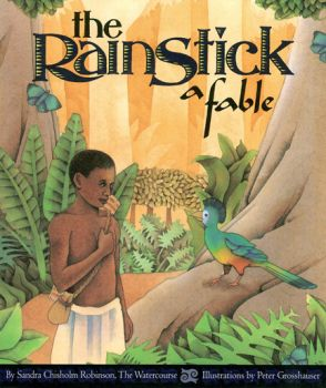 The Rainstick A Fable Story Book