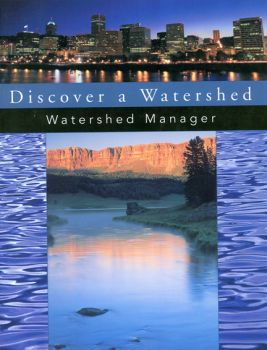 Discover a Watershed: The Watershed Manager Educators Guide