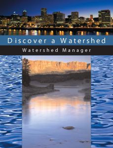 Discover a Watershed: The Watershed Manager Educators Guide Download